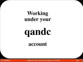 Working under your   qandc account