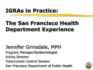 IGRAs in Practice:  The San Francisco Health Department Experience