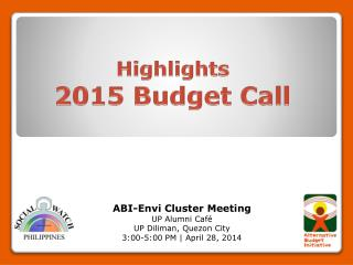 ABI-Envi Cluster Meeting UP Alumni Caf�  UP Diliman, Quezon City 3:00-5:00 PM | April 28, 2014