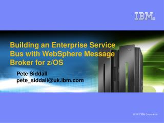 Building an Enterprise Service Bus with WebSphere Message Broker for z/OS