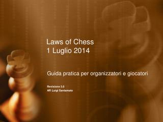 Laws of Chess 1 Luglio 2014