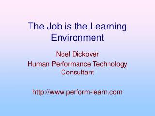 The Job is the Learning Environment
