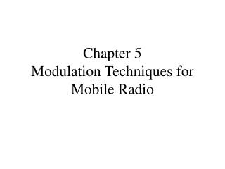 Chapter 5 Modulation Techniques for Mobile Radio