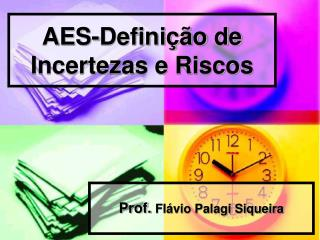 AES-Definição de Incertezas e Riscos