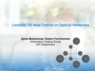 Lecture: 10 New Trends in Optical Networks