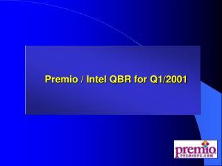 Premio / Intel QBR for Q1/2001