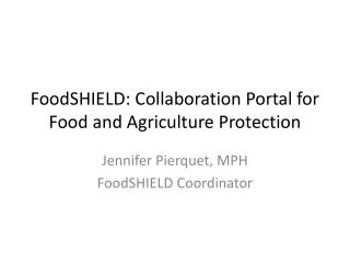 FoodSHIELD: Collaboration Portal for Food and Agriculture Protection