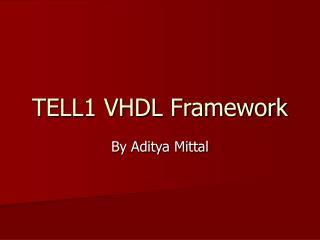 TELL1 VHDL Framework