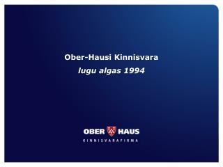 Ober-Hausi Kinnisvara  lugu algas 1994