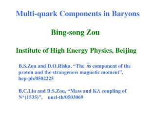 Multi-quark Components in Baryons  Bing-song Zou  Institute of High Energy Physics, Beijing