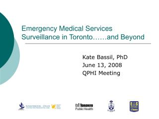 Emergency Medical Services Surveillance in Toronto……and Beyond
