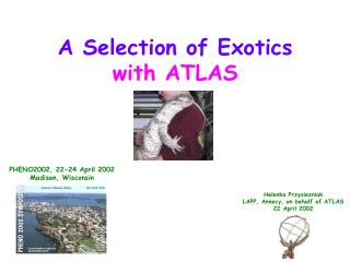 A Selection of Exotics with ATLAS