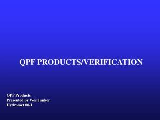 QPF PRODUCTS/VERIFICATION