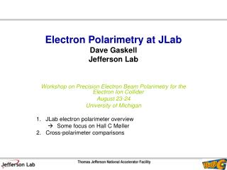 Electron Polarimetry at JLab Dave Gaskell Jefferson Lab
