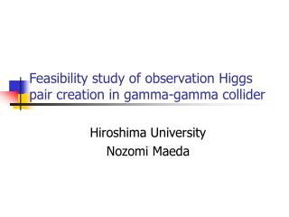 Feasibility study of observation Higgs pair creation in gamma-gamma collider