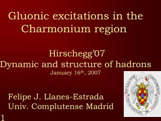 Gluonic excitations in the Charmonium region   Hirschegg'07 Dynamic and structure of hadrons