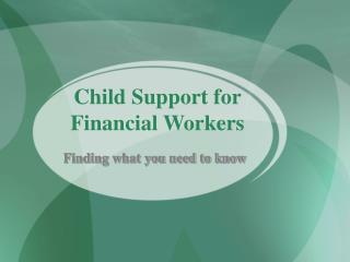 Child Support for  Financial Workers