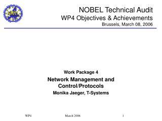 NOBEL Technical Audit WP 4  Objectives & Achievements Brussels, March 08, 2006
