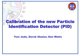 Calibration of the new Particle Identification Detector (PID)