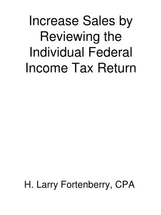 Increase Sales by Reviewing the Individual Federal Income Tax Return