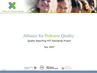 Quality Reporting HIT Standards Project July 2007