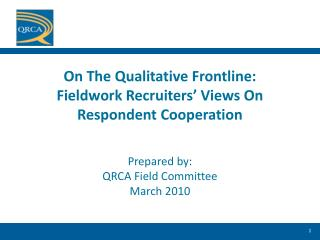 On The Qualitative Frontline: Fieldwork Recruiters' Views On Respondent Cooperation