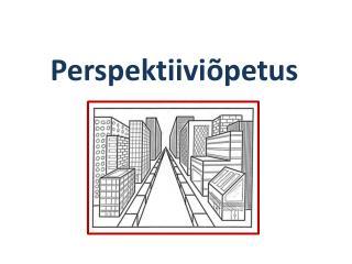 Perspektiivi�petus