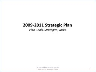 2009-2011 Strategic Plan Plan Goals, Strategies, Tasks