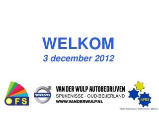 WELKOM 3 december 2012