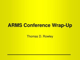 ARMS Conference Wrap-Up