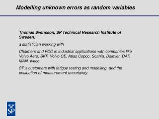 Modelling unknown errors as random variables