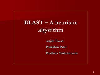 BLAST – A heuristic algorithm