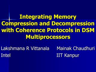 Integrating Memory Compression and Decompression with Coherence Protocols in DSM Multiprocessors