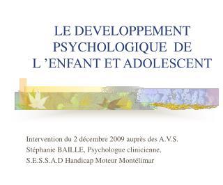 LE DEVELOPPEMENT PSYCHOLOGIQUE  DE L'ENFANT ET ADOLESCENT
