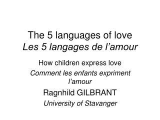 T he 5  languages  of love Les 5 langages de l'amour