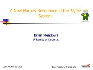 A New Narrow Resonance in the  D s +  0  System.