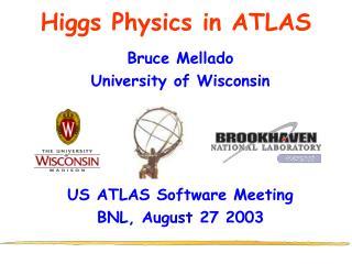 Higgs Physics in ATLAS