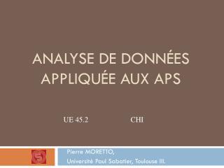 Analyse de donn�es appliqu�e aux APS