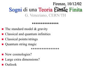 Firenze, 10/12/02 Sogni di una  Teoria  Finale  Finita G. Veneziano, CERN/TH