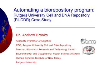 Automating a biorepository program:  Rutgers University Cell and DNA Repository (RUCDR) Case Study