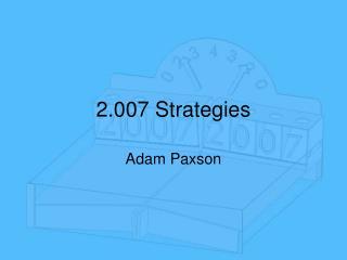 2.007 Strategies