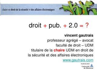 droit  +  pub.  +  2.0  = ?