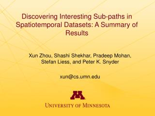 Discovering Interesting Sub-paths in Spatiotemporal Datasets: A Summary of Results