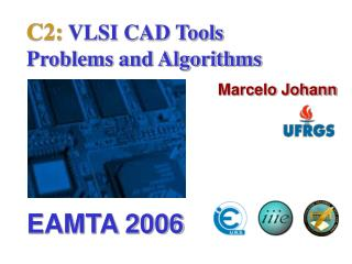 C2:  VLSI CAD Tools  Problems and Algorithms