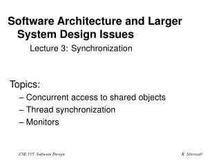 Software Architecture and Larger System Design Issues 	Lecture 3: Synchronization