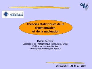 Pascal Parneix Laboratoire de Photophysique Moléculaire, Orsay Fédération Lumière-Matière