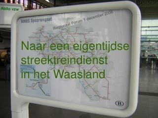 Naar een eigentijdse streektreindienst in het Waasland