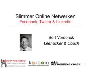 Slimmer Online Netwerken Facebook, Twitter  LinkedIn