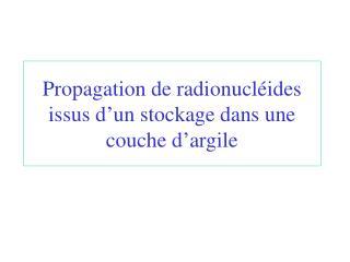Propagation de radionucléides issus d'un stockage dans une couche d'argile