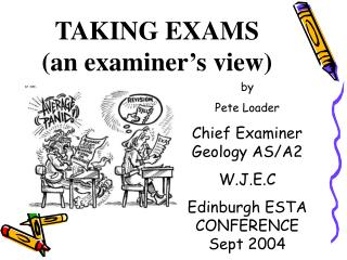 TAKING EXAMS (an examiner's view)